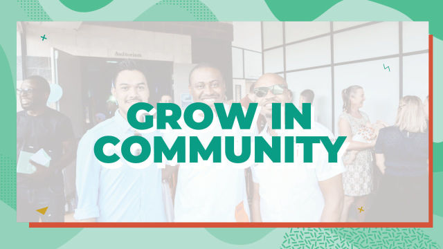 Step 1: Grow in Community